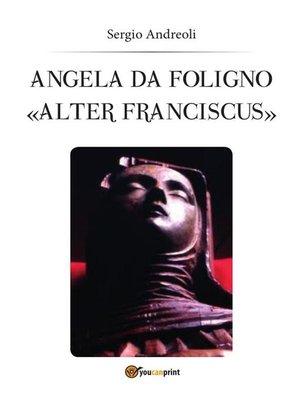 """cover image of Angela da Foligno """"Alter Franciscus"""""""