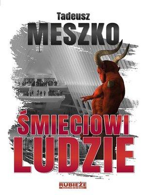 cover image of Śmieciowi ludzie