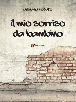 cover image of Il mio sorriso da bambino