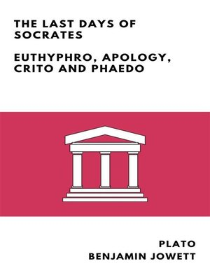 a literary analysis of the last days of socrates by plato Last days of socrates - the last days of socrates plato the last days of socrates london literary analysis]:: 2 works cited : 936 words (27 pages) better essays.