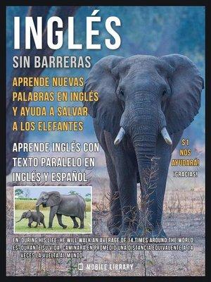 cover image of Inglés sin barreras--Aprende nuevas palabras en Inglés y ayuda a salvar a los elefantes