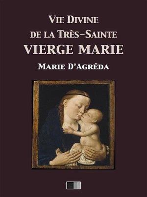cover image of Vie divine de la Très-Sainte Vierge Marie