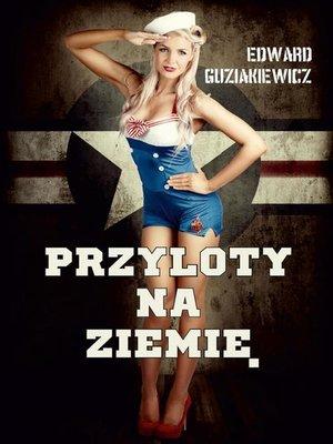 cover image of Przyloty na Ziemię