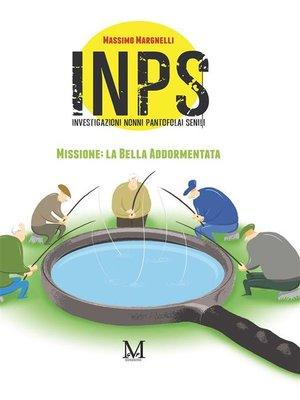 cover image of Inps Investigazioni Nonni Pantofolai Senili--Missione--Bella Addormentata