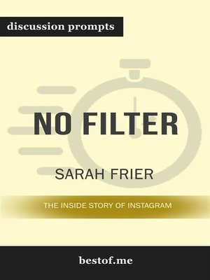 """cover image of Summary--""""No Filter--The Inside Story of Instagram"""" by Sarah Frier--Discussion Prompts"""