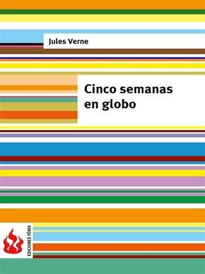 cover image of Cinco semanas en globo (low cost). Edición limitada