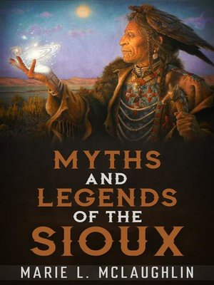 cover image of Myths and Legends of the Sioux