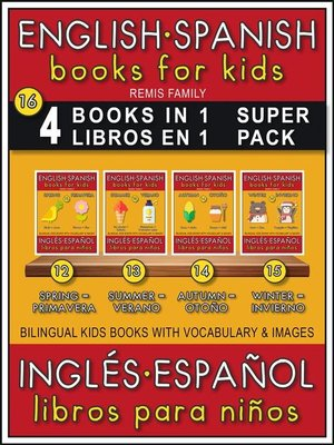 cover image of 16--4 Books in 1--4 Libros en 1 (Super Pack)--English Spanish Books for Kids (Inglés Español Libros para Niños)