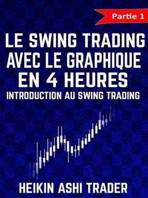 cover image of Le Swing Trading Avec Le Graphique En 4 Heures 1
