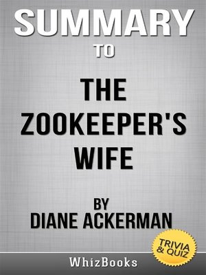 cover image of Summary of the Zookeeper's Wife--A War Story by Diane Ackerman (Trivia/Quiz Reads)