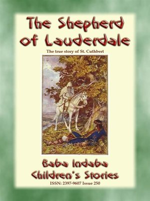 cover image of THE SHEPHERD OF LAUDERDALE--the true story of the life of St Cuthbert