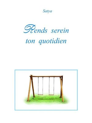 cover image of Rends serein ton quotidien