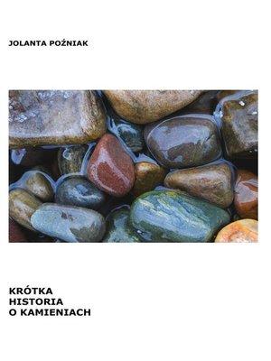 cover image of Krótka historia o kamieniach