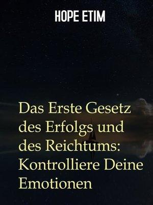 cover image of Das Erste Gesetz des Erfolgs und des Reichtums--Kontrolliere Deine Emotionen