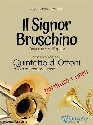 cover image of Il Signor Bruschino--Quintetto di Ottoni partitura e parti