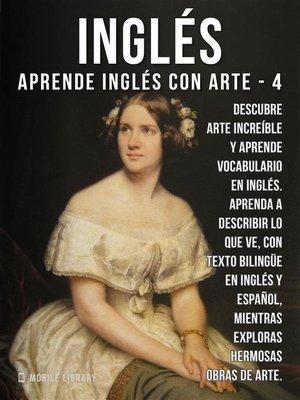 cover image of 4--Inglés--Aprende Inglés con Arte