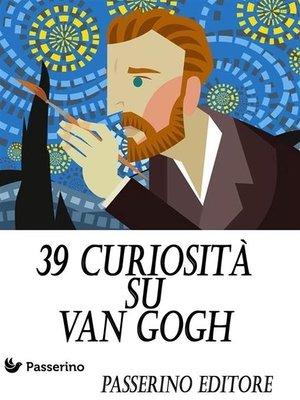cover image of 39 curiosità su Van Gogh