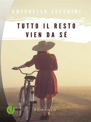 cover image of Tutto il resto vien da sé
