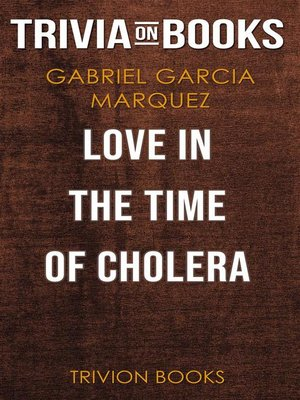 cover image of Love in the Time of Cholera by Gabriel Garcia Marquez (Trivia-On-Books)