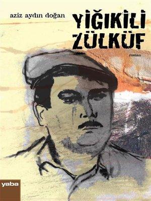 cover image of Yiğıkili Zülküf