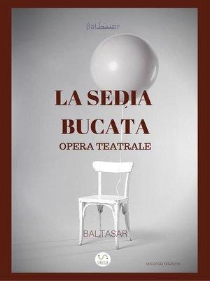 cover image of la sedia bucata (opera teatrale)