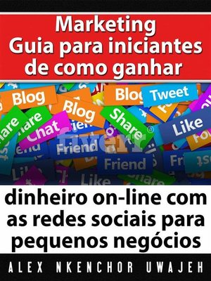 cover image of Marketing--Guia Para Iniciantes De Como Ganhar Dinheiro On-Line Com As Redes Sociais Para Pequenos Negócios