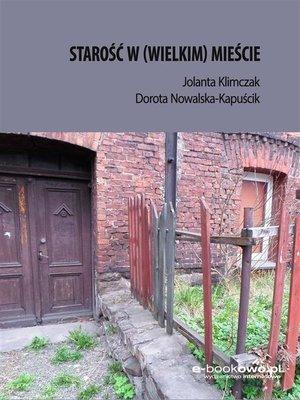 cover image of Starość w (wielkim) mieście