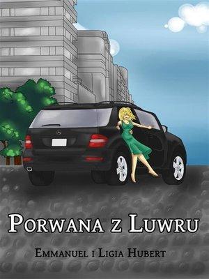 cover image of Porwana z Luwru