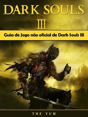 cover image of Guia De Jogo Não Oficial De Dark Souls Iii
