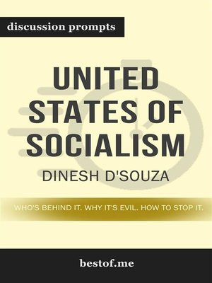 """cover image of Summary--""""United States of Socialism--Who's Behind It. Why It's Evil. How to Stop It."""" by Dinesh D'Souza--Discussion Prompts"""