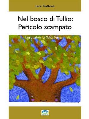 cover image of Nel bosco di Tullio--pericolo scampato
