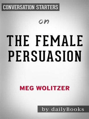 cover image of The Female Persuasion--by Meg Wolitzer​​​​​​​
