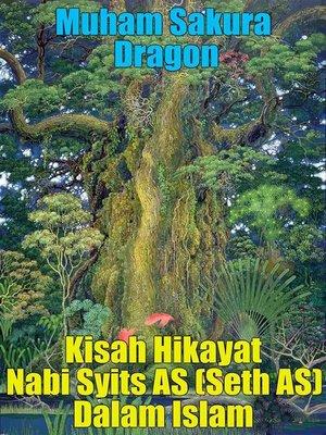 cover image of Kisah Hikayat Nabi Syits AS (Seth AS) Dalam Islam