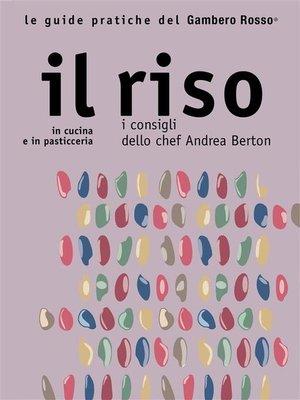 cover image of Il riso--Le guide pratiche del Gambero Rosso