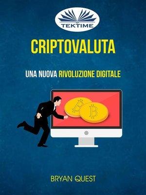 cover image of Criptovaluta--Una Nuova Rivoluzione Digitale