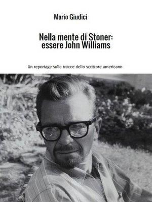 cover image of Nella mente di Stoner--essere John Williams