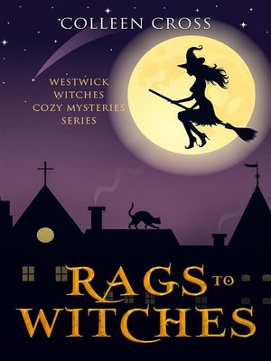 cover image of Rags to Witches --A Westwick Corners Cozy Mystery