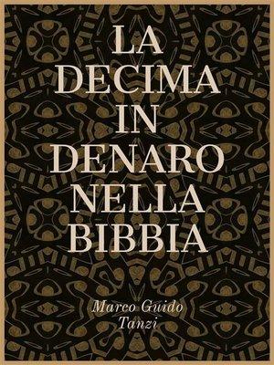 cover image of La decima in denaro nella Bibbia