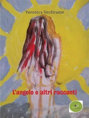 cover image of L'angelo e altri racconti