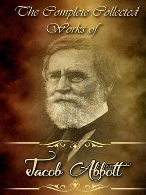 cover image of The Collected Complete Works of Jacob Abbott