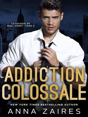 cover image of Addiction colossale