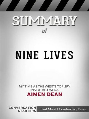 cover image of Nine Lives--My time as the West's top spy inside al-Qaeda by Aimen Dean​​​​​​​ | Conversation Starters
