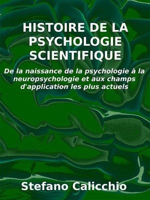 cover image of Histoire de la psychologie scientifique