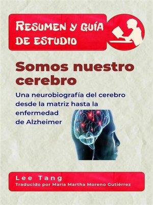 cover image of Resumen Y Guía De Estudio--Somos Nuestro Cerebro