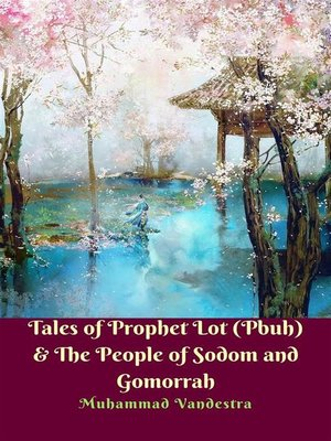 cover image of Tales of Prophet Lot (Pbuh) & the People of Sodom and Gomorrah