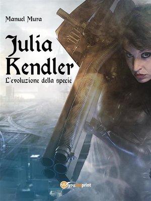 cover image of Julia Kendler Volume2--L'evoluzione della specie