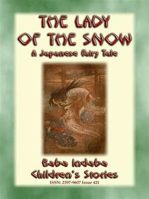 cover image of THE LADY OF THE SNOW--a Japanese Fairy Tale