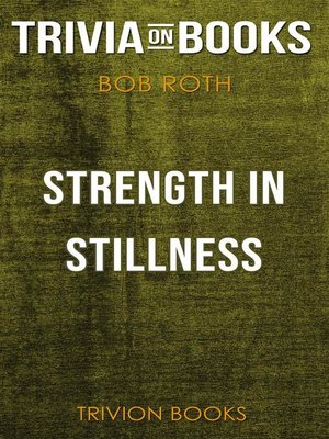 cover image of Strength in Stillness by Bob Roth (Trivia-On-Books)