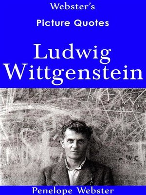 cover image of Webster's Ludwig Wittgenstein Picture Quotes