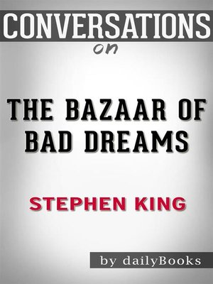 cover image of Conversation Starters: The Bazaar of Bad Dreams--by Stephen King